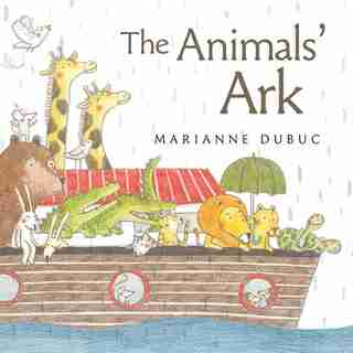 The Animals' Ark by MARIANNE DUBUC
