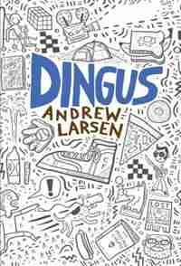 Dingus by Andrew Larsen