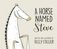 A Horse Named Steve