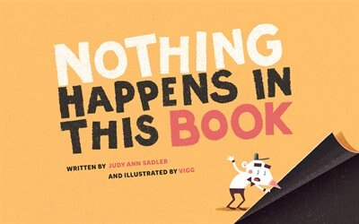 Nothing Happens in This Book by Judy Ann Sadler