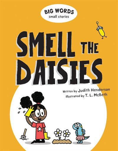 Big Words Small Stories: Smell The Daisies by Judith Henderson