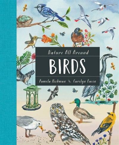 Nature All Around: Birds by Pamela Hickman