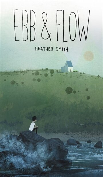 Ebb And Flow by Heather Smith