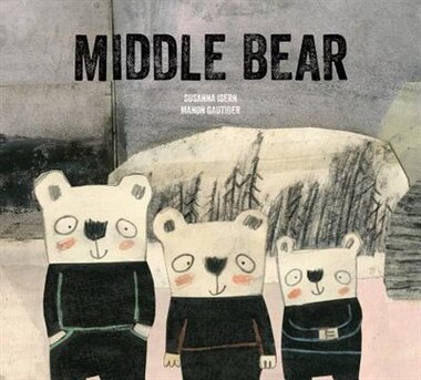 Middle Bear by Susanna Isern