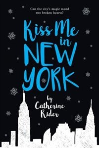 Kiss Me In New York by Catherine Rider