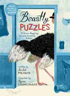 Beastly Puzzles: A Brain-Boggling Animal Guessing Game by Rachel Poliquin