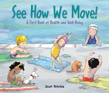 See How We Move!: A First Book of Health and Well-Being by Scot Ritchie
