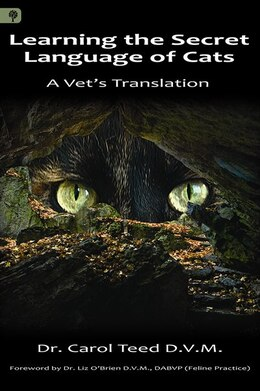 Book Learning the Secret Language of Cats: A Vet's Translation by Dr. Carol Teed