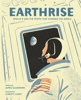 Earthrise: Apollo 8 and the Photo That Changed the World