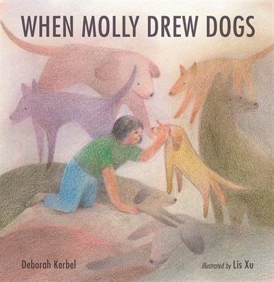 When Molly Drew Dogs by Deborah Kerbel