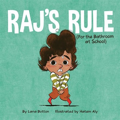 Raj's Rule (for The Bathroom At School) by Lana Button