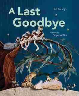 A Last Goodbye by Elin Kelsey