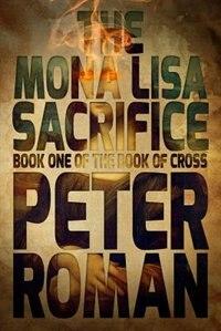 The Mona Lisa Sacrifice: Book One Of The Book Of Cross