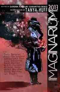 Imaginarium 2013: The Best Canadian Speculative Writing by Sandra & Beiko Kasturi