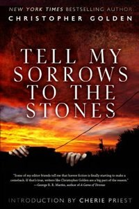 Book Tell My Sorrows To The Stones by Christopher Golden