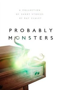 Book Probably Monsters by Ray Cluley