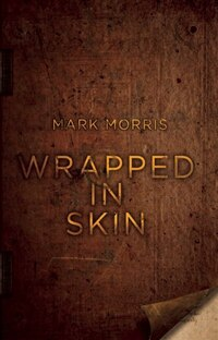 Wrapped In Skin