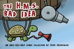 Book The H.m.s. Bad Idea by Peter Chiykowski