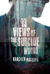 Book 13 Views Of The Suicide Woods by Bracken Macleod