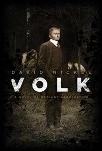 Volk: A Novel Of Radiant Abomination