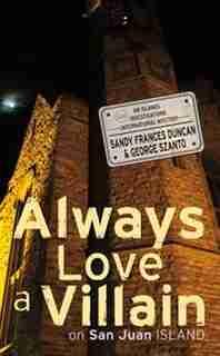 Always Love a Villain on San Juan Island by Sandy Frances Duncan