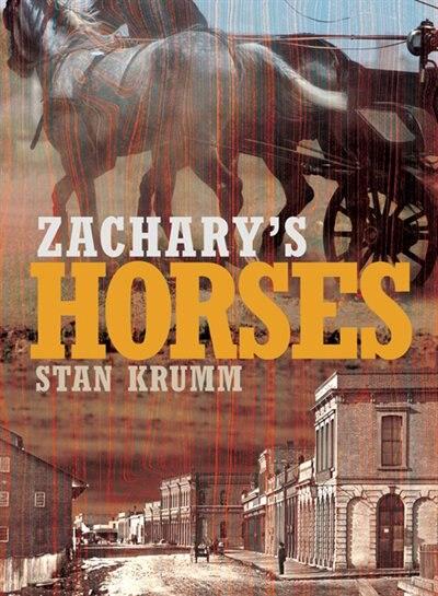Zachary's Horses by Stan Krumm