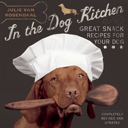 Book In the Dog Kitchen: Great Snack Recipes for Your Dog by Julie Van Rosendaal