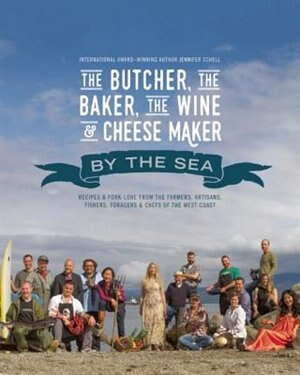 The Butcher, the Baker, the Wine and Cheese Maker By the Sea by Jennifer Schell