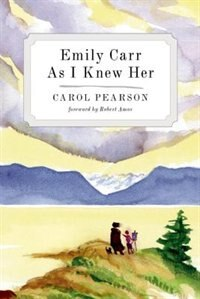 Emily Carr As I Knew Her