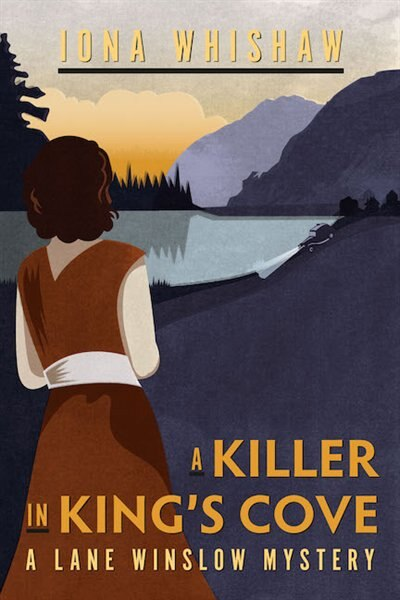A Killer in King's Cove: A Lane Winslow Mystery by Iona Whishaw