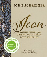 Icon: Flagship Wines from British Columbia's Best Wineries