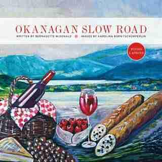 Okanagan Slow Road by Bernadette Mcdonald