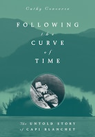 Following the Curve of Time: The Untold Story of Capi Blanchet