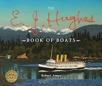 The E. J. Hughes Book Of Boats