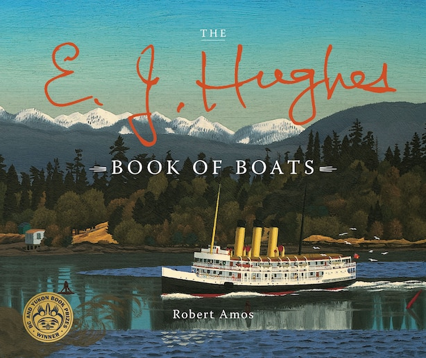The E. J. Hughes Book Of Boats by Robert Amos