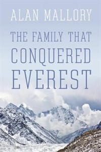 The Family that Conquered Everest by Alan Mallory