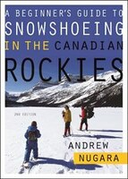 A Beginner's Guide to Snowshoeing in the Canadian Rockies - 2nd Edition