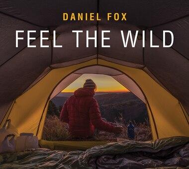 Feel the Wild by Daniel Fox