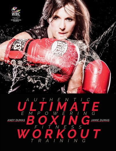 Ultimate Boxing Workout: Authentic Workouts For Fitness by Andy Dumas
