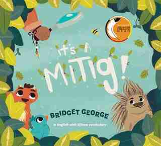 It's A Mitig! by Bridget George