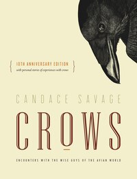 Crows: Encounters with the Wise Guys of the Avian World