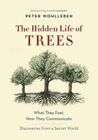 Book The Hidden Life of Trees: What They Feel, How They Communicate-Discoveries from A Secret World by Peter Wohlleben