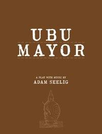 Ubu Mayor: A Harmful Bit Of Fun