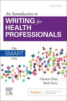 An Introduction To Writing For Health Professionals: The Smart Way: The Smart Way