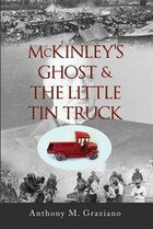 McKinleys Ghost & The Little Tin Truck