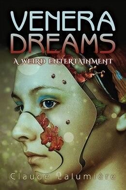 Book Venera Dreams: A Weird Entertainment by Claude Lalumière