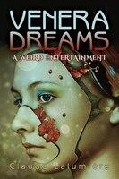 Venera Dreams: A Weird Entertainment