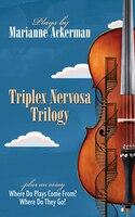 Triplex Nervosa Trilogy
