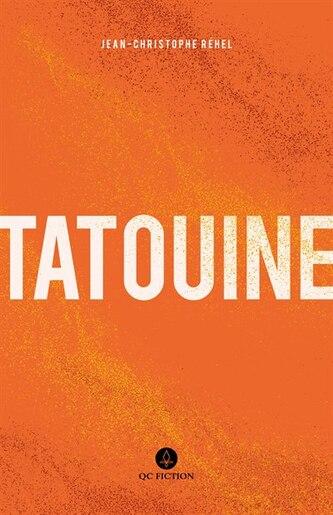 Tatouine, Book by JEAN-CHRISTOPHE RÉHEL (Paperback) | www.chapters.indigo.ca