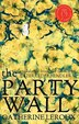 The Party Wall by Catherine Leroux